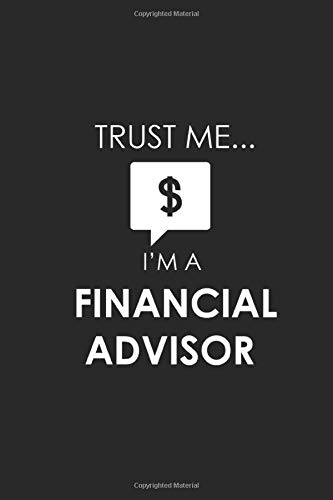 Funny financial advisor Notebook University Graduation gift / Trust me i'm A financial advisor: Lined Notebook / Journal Gift, 100 Pages, 6x9, Soft ... Finish / Trust me i'm A financial advisor