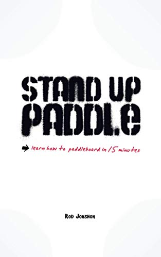 Stand Up Paddle: a quick and easy guide on how to SUP safely