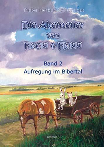 Die Abenteuer von Flecki & Flekki: Band 2 - Aufregung im Bibertal