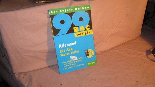Allemand, LV1-LV2 toutes séries: [les sujets du bac 1998 , corrigés