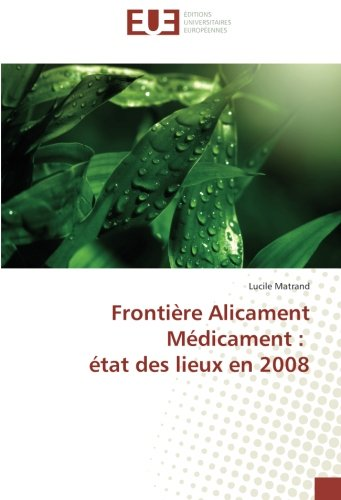 Frontiere Alicament Medicament : etat des lieux en 2008