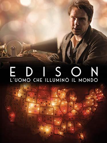 EDISON – L'UOMO CHE ILLUMINO' IL MONDO
