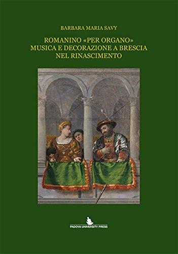 Romanino «per organo» musica e decorazione a Brescia nel Rinascimento