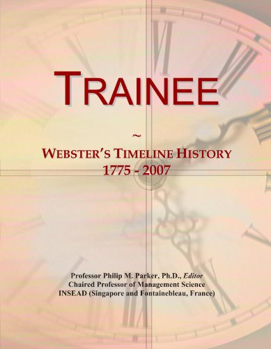 Trainee: Webster's Timeline History, 1775 - 2007