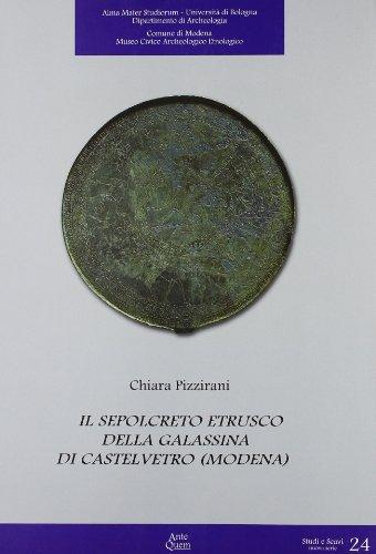 Il sepolcreto etrusco della Galassina di Castelvetro (Modena)