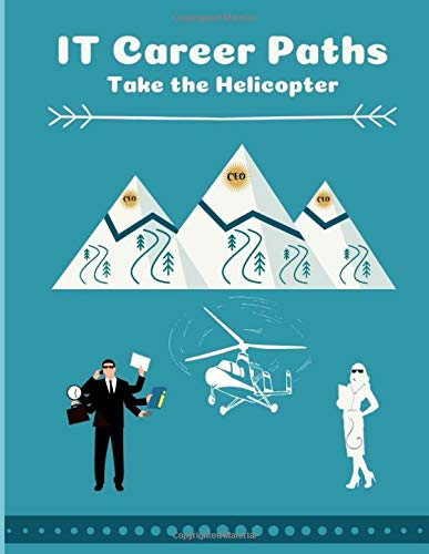 IT Career Paths: Take the Helicopter