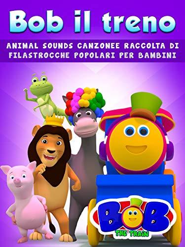 Bob il Treno Animal Sounds Canzonee Raccolta di Filastrocche Popolari per Bambini