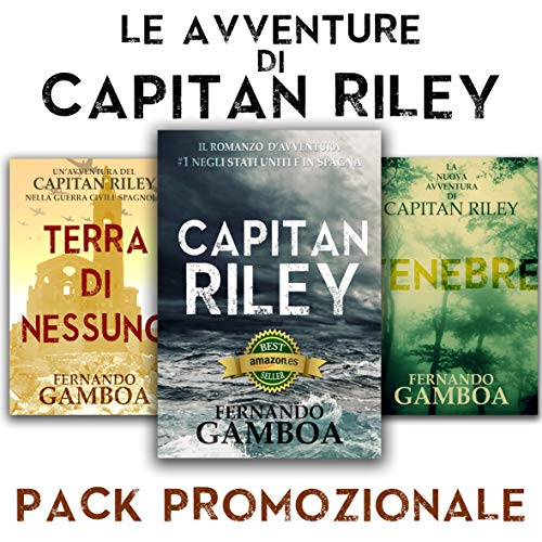 LE AVVENTURE DI CAPITAN RILEY: Capitan Riley + Tenebre + Terra di nessuno