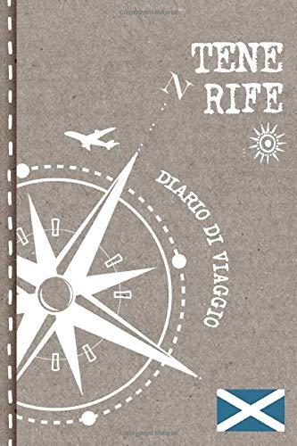 Tenerife Diario di Viaggio: Mappamondo Journal dotted A5 per Scrivere Appunti, Disegnare, Ricordi, Quaderno da Disegno, Dot Grid Giornalino, Agenda Avventure. Libro Attività per Viaggi e Vacanze