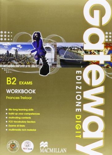 Gateway B2 Exams - Student's Book + Workbook. Con Me book e Contenuti Digitali Integrativi online (+ottavino solo carta)