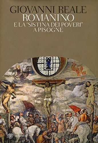 Romanino e la «Sistina dei poveri» a Pisogne. Ediz. illustrata