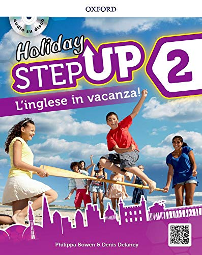 Step up on holiday. Student book. Per la Scuola media. Con espansione online. : Step up on holiday. Student book. Per la Scuola media. Con espansione online. - [Lingua inglese]: 2: Vol. 2