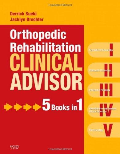 Orthopedic Rehabilitation Clinical Advisor, 1e