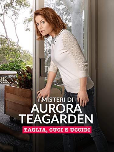 I misteri di Aurora Teagarden: Taglia, cuci e uccidi