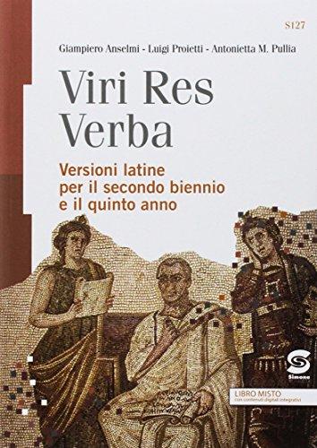 Viri res verba. Versioni latine. Per il secondo biennio e il quinto anno delle Scuole superiori. Con ebook. Con espansione online