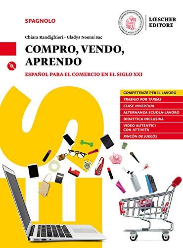 Compro, vendo, aprendo. Espanol para el comercio en el siglo XXI con CD Mp3 [Lingua spagnola]
