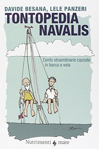 Tontopedia navalis. Cento straordinarie cazzate in barca a vela
