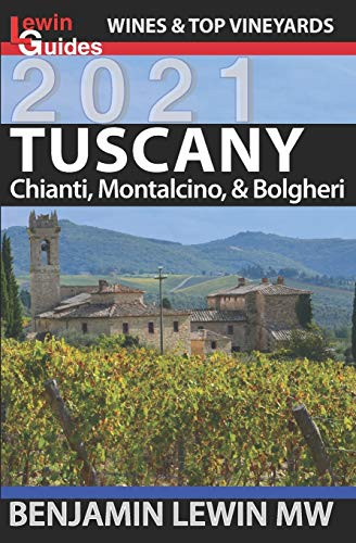 Wines of Tuscany: Chianti, Montalcino, and Bolgheri: 16